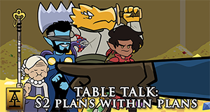 Table Talk: Plans Within Plans